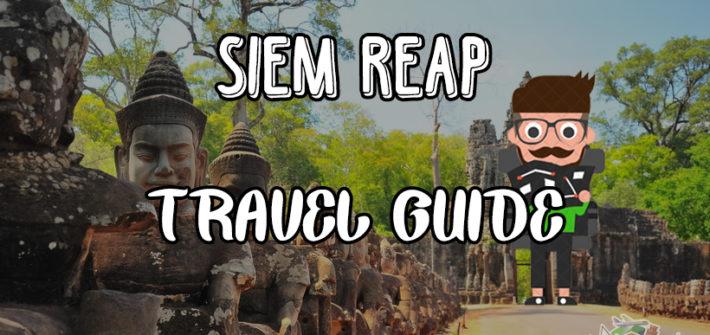 Siem Reap Travel Guide